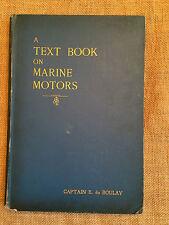 A Text Book on Marine Motors by Captain E. du Boulay.  1902