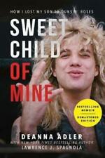 Sweet Child of Mine: How I Lost My Son to Guns N' Roses by Adler, Deanna