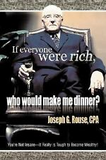If Everyone Were Rich, Who Would Make Me Dinner? : You¿re Not Insane¿It...