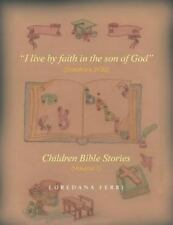 I Live by Faith in the Son of God : Children Bible Stories (Volume 1) by...