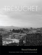 The National Poetry: Trébuchet : Poems by Danniel Schoonebeek (2016, Paperback)