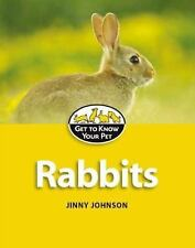 Rabbits (Get to Know Your Pet)