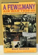 A FEW OF THE MANY Air War 1939-45 by Dilip Sarkar