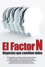 Factor N: Negocios que cambian vidas (Spanish Edition) by Luis Eduardo Baron