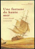 Une fortune de haute mer François Bonnaffé armateur bordelais XVIIIe
