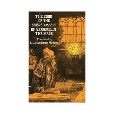 The Book of the Sacred Magic of Abra-Melin the Mage: 1900 by S. L. MacGregor...