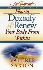 NEW - How to Detoxify & Renew Your Body From Within by Saxion ,Valerie