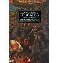 A History of the Crusades: Volume 1 - The First Crusade and the Foundation of th