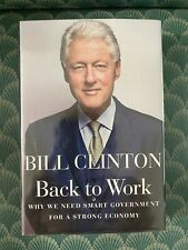 42nd President Bill Clinton Hand Signed Autograph Back to Work Book