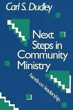 Next Step in Community Ministry : Hands-On Leadership by Carl S. Dudley...