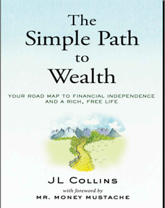 The Simple Path to Wealth Your road map to financial independence and a rich