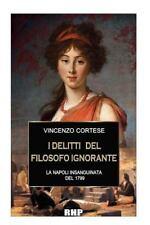 I Delitti Del Filosofo Ignorante by Vincenzo Cortese (2016, Paperback, Large...