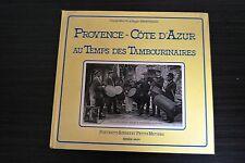 Provence Côte d'Azur au Temps des Tambourinaires - Baihe et Armengaud