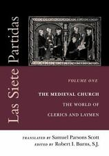 The Middle Ages: Las Siete Partidas Vol. 1 : The Medieval Church - The Worlds...