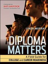 NEW - Diploma Matters: A Field Guide for College and Career Readiness