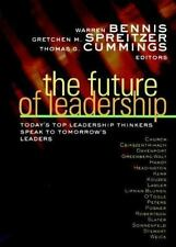 The Future of Leadership: Today's Top Leadership Thinkers Speak to Tomorrow's Le