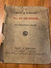 Pratt Amp Whitney No 2e Jig Borer Instruction Book 1950s