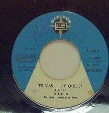 """Dino Por Dios/Te Vas  y  que   Single   7""""   45 RPM"""