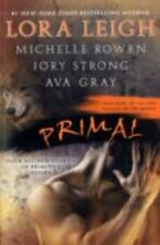 Primal by Lora Leigh, Jory Strong, Michelle Rowen and Ava Gray (2011, Paperback)