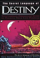The Secret Language Of Destiny (reissue): By Gary Goldschneider, Joost Elffers