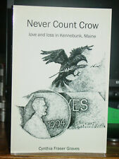 Never Count Crow: Love & Loss in Kennebunk, Maine, Dealing with Sudden Death