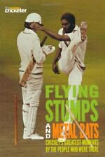 Flying Stumps and Metal Bats: Cricket's Greatest Moments by th ,.9781845135300