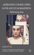 Alternative Chinese Opera In The Age Of Globalization: Performing Zero (studi...