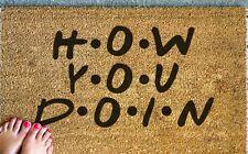Friends Doormat - How you Doin- Funny Doormat - Gift