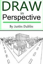 Draw in Perspective : Step by Step, Learn Easily How to Draw in Perspective...