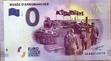 BILLET 0 ZERO EURO SOUVENIR  MUSEE D'ARROMANCHES 2017-2
