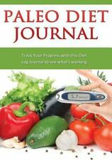 Paleo Diet Journal : Track Your Progress with This Diet Log Journal to See...