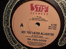 "Dr. Feelgood ""See You Later Alligator"" Great STIFF Oz 7"""