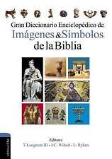 Gran Diccionario Enciclopédico de Imágenes y Símbolos de la Biblia by Leland...