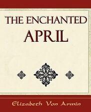 The Enchanted April - Elizabeth Von Armin (Paperback or Softback)