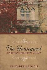 Houseguest a Pride and Prejudice Vagary: By Adams, Elizabeth