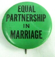 Early Vintage Pin Button Pinback Equal Partnership In Marriage Green Black