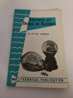 1971 Secrets of Ships in Bottles by Peter Thorne Technical Publication Book