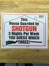 "Shotgun Guarded House 9 x 12"" Thick Plastic Sign- Y7-2.1"