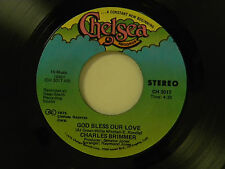 Charles Brimmer 45 GOD BLESS OUR LOVE / Part II ~ Chelsea VG+