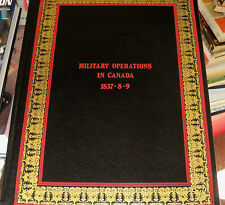Military Operations in Canada 1837-8-9 Limited 1980 ed. VERY RARE Illustrated