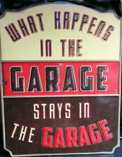 WHAT HAPPENS IN THE GARAGE STAYS IN THE GARAGE EMBOSSED METAL RUSTIC WALL SIGN