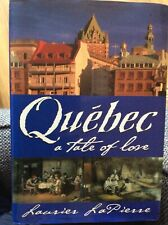 Quebec : A Tale of Love Hardcover Laurier L. Lapierre