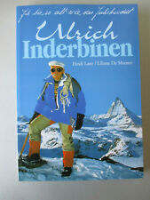 Ulrich Interbinen Ich bin so alt wie das Jahrhundert signiert Bergführer Lanz