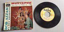 Ref 363 Vinyle 45 Tours Bob Azzam Et Son Orchestre Mustapha
