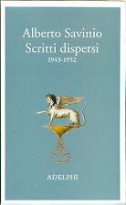 SAVINIO Alberto, Scritti dispersi 1943-1952. Adelphi, 2004