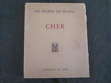 FRANCOIS DESHOULIERES LES EGLISES DE FRANCE LE CHER 1932 BON ETAT