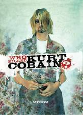WHO KILLED KURT COBAIN: A STORY OF BODDAH HARDCOVER Otero IDW Comics HC