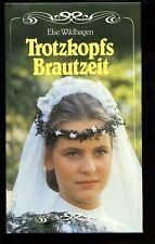 Trotzkopfs Brautzeit-Else Wildhagen