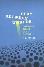 Play Between Worlds: Exploring Online Game Culture-ExLibrary