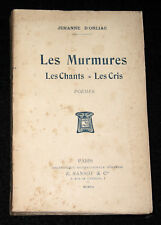"TRES RARE ""LES MURMURES - CHANTS CRIS""  POESIE JEHANNE D'ORLIAC SANSOT E.O. 1907"